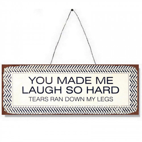 You Make Me Laugh Metal Plaque PH1526