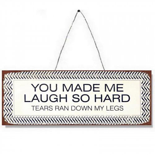 No.PH1526 You Make Me Laugh Plaque - 36 x 13cm
