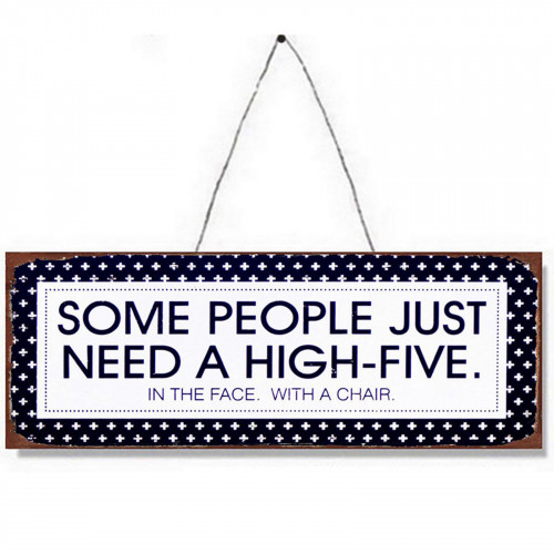 Need A High Five Metal Plaque PH1528