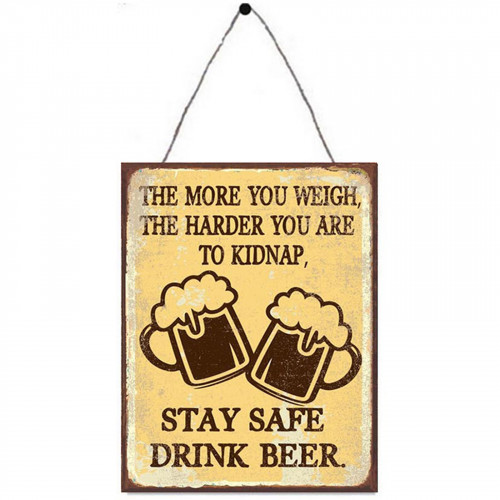 No.PH1705 Stay Safe, Drink Beer Plaque - 25 x 33cm