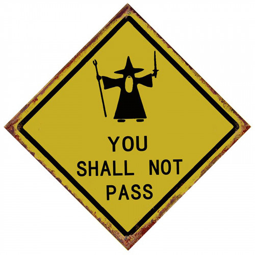 You Shall Not Pass Road Sign Metal Plaque PH1953