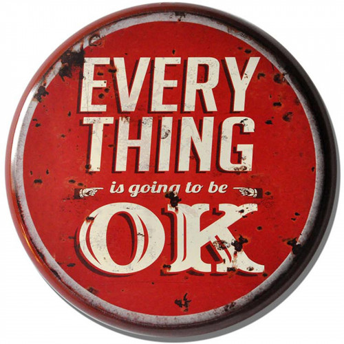Everything is OK Metal Circle Plaque PH2025